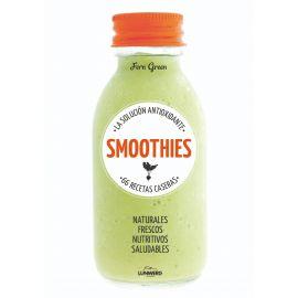 Smoothies. La solución antioxidante. 50 recetas caseras