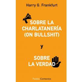 Sobre la Charlatanería (On Bullshit). Sobre la Verdad.