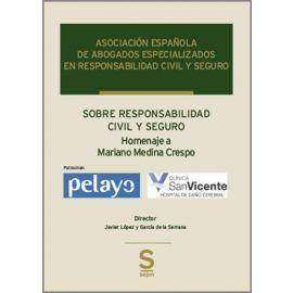 Responsabilidad civil y seguro. Homenaje a Mariano Medina Crespo