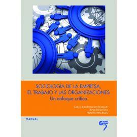 Sociología de la Empresa, el Trabajo y las Organizaciones. Un Enfoque Crítico.