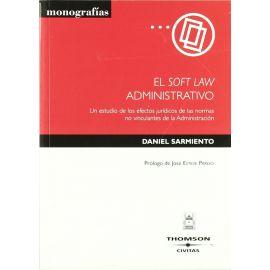 Soft Law Administrativo. Un Estudio de los Efectos de las Normas no Vinculantes de la Administración