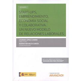 Start-Ups, Emprendimiento, Economía Social y Colaborativa.                                           Un Nuevo Modelo de Relaciones Laborales