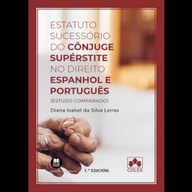 Estatuto sucessório do cônjuge supérstite no direito espanhol e português (estudo comparado)