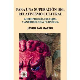 Para una superación del relativismo cultural. Antropología cultural y antropología filosófica