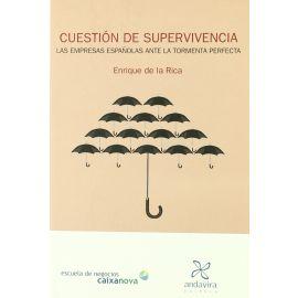 Cuestión de Supervivencia. Las Empresas Españolas ante la Tormenta Perfecta