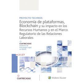 Proyecto Technos. Economía de plataformas, blockchain y su impacto en los recursos humanos y en el marco regulatorio de las relaciones laborales.