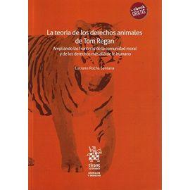 Teoría de los derechos Animales de Tom Regan. Ampliando las Fronteras de la Comunidad Moral y de los Derechos más Allá de lo Humano