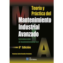 Teoría y Práctica del Mantenimiento Industrial avanzado 2020. Introducción al mantenimiento 4.0