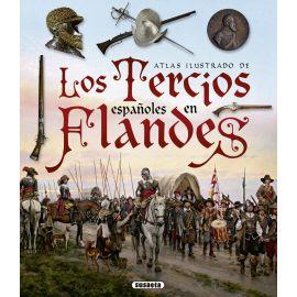 Atlas Ilustrado de los Tercios Españoles en Flandes