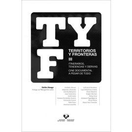 Territorios y Fronteras III. Itinerarios, tendencias y derivas. Cine documental a pesar de todo