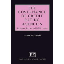 Governance of Credit Rating Agencies. Regulatory Regimes and Liability Issues
