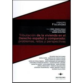 Tributación de la Vivienda en el Derecho Español y Comparado Problemas, Retos y Perspectivas