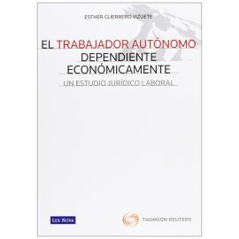 Trabajador Autónomo Dependiente Económicamente Un Estudio Jurídico Laboral