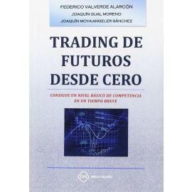 Trading de Futuros desde Cero. Consigue un Nivel Básico de Competencia en un Tiempo Breve