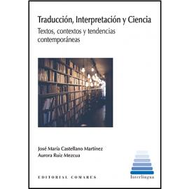 Traducción, Interpretación y Ciencia. Textos, contextos y tendencias contemporáneas