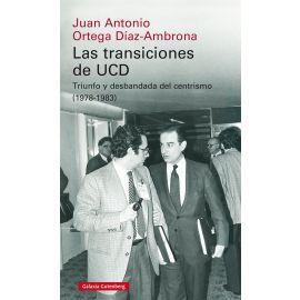 Transiciones de UCD. Triunfo y desbandada del centrismo (1978-1983)