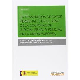 Transmisión de Datos Personales en el Seno de la Cooperación Judicial Penal y Policial en la Unión Europea