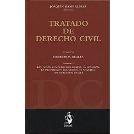 Tratado de Derecho Civil, 06/01. Derechos Reales. Las Cosas. Los Derechos Reales. La Posesión. La Propiedad y los Modos de Adquirir.