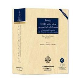 Tratado Médico-Legal sobre Incapacidades Laborales. La Incapacidad Permanente desde el Punto de Vista Médico y Jurídico.