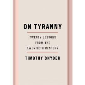 Tyranny: Twenty Lessons from the Twentieth Century