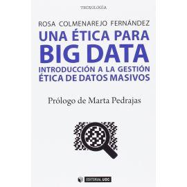 Una ética para Big Data.                                                                             Introducción a la gestión ética de datos masivos