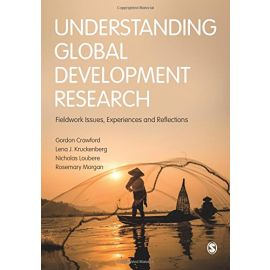 Understanding Global Development Research.  Fieldwork Issues, Experiences and Reflections