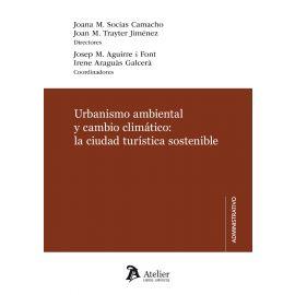 Urbanismo ambiental y cambio climático: la ciedad turística sostenible