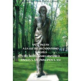 Valle-Inclán a la Luz del Decandentismo Europeo y del                                                Modernismo Hispánico (Finales S.XIX. Principios S.XX)