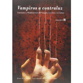 Vampiros a Contraluz Volumen II. Constantes y Modalizaciones del Vampiro en el Arte y la Cultura