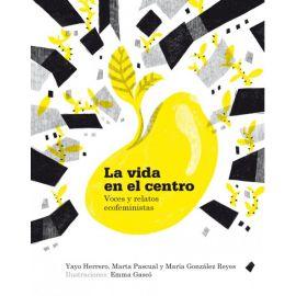 Vida en el centro. Voces y relatos ecofeministas