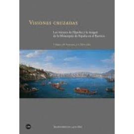 Visiones Cruzadas. Los Virreyes de Nápoles y la imagen de la Monarquia de España en el Barroco