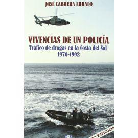 Vivencias de un Policía. Tráfico de Drogas en la Costa del Sol 1976 -1992