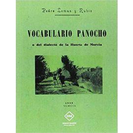 Vocabulario Panocho o el Dialecto de la Huerta de Murcia