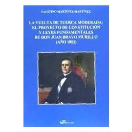 Vuelta de tuerca moderada: el proyecto de constitución y leyes fundamentales de don Bravo Murillo (año 1852)