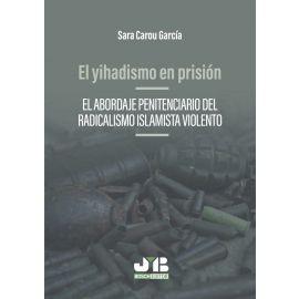 Yihadismo en prisión. El abordaje penitenciario del radicalismo islamista violento