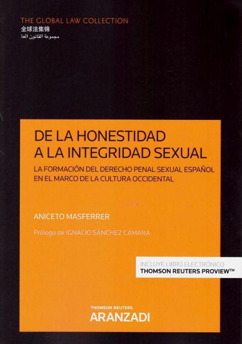 De la honestidad a la integridad sexual : la formación del derecho penal sexual español en el marco de la cultura occidental