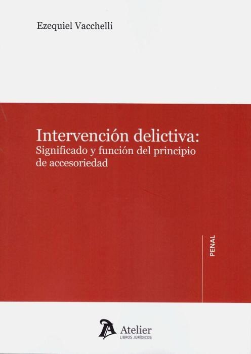 Intervención delictiva : significado y función del principio de accesoriedad