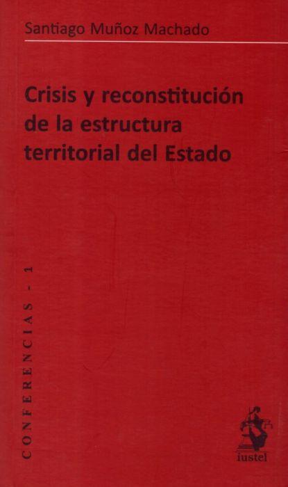 Crisis Y Reconstitución De La Estructura Territorial Del Estado