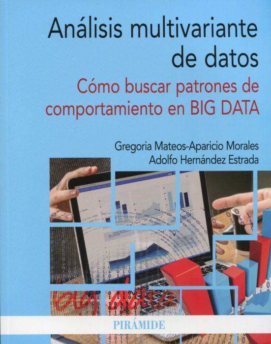 Análisis multivariante de datos. Cómo buscar patrones de comportamiento en BIG DATA / 9788436843989