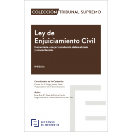 Ley de Enjuciamiento Civil. Leyes comentadas con jurisprudencia sistematizada y concordancias 2019