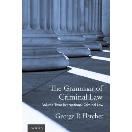 The grammar of criminal law. Volume two: international criminal law