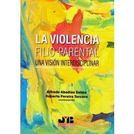 La violencia filio-parental. Una visión interdisciplinar