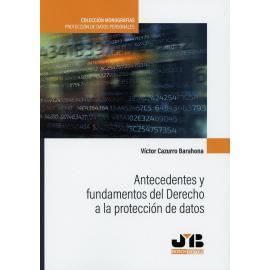 Antecedentes y fundamentos del derecho a la protección de datos