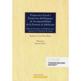 Perspectiva Social y Financiera del Régimen de Incompatibilidad de la Pensión de Jubilación. Especial Atención a las Explotaciones Agrarias de los Derechos de Autor