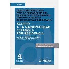 Acceso a la nacionalidad española por residencia Tomo IV 2019. Cuestiones prácticas para la preparación del exámen de