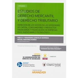 Estudios de Derecho Mercantil y Derecho Tributario. Derechos de los Socios en las Sociedades de Capital, Consumidores y Productos Financieros y Financiación de Empresas en el Nuevo Marco Tecnológico
