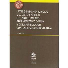 Leyes de régimen jurídico del sector público, del procedimiento administrativo común y de la jurisdicción contencioso-administrativa