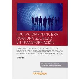 Educación financiera para una sociedad en transformación. Libro de actas del Segundo Congreso de Educación Financiera de Edufinet, celebrado en Málaga los días 21 y 22 de noviembre de 2019
