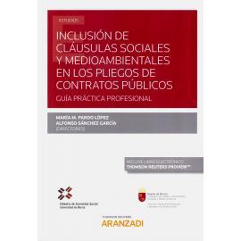 Inclusión de cláusulas sociales y medioambientales en los pliegos de contratos públicos. Guía práctica profesional