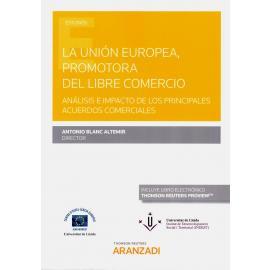 La Unión Europea, promotora del libre comercio. Análisis e impacto de los principales acuerdos comerciales